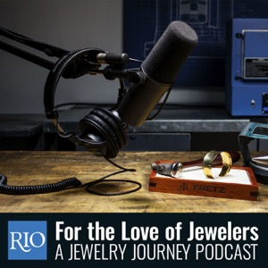 For the Love of Jewelers: A Jewelry Journey Podcast