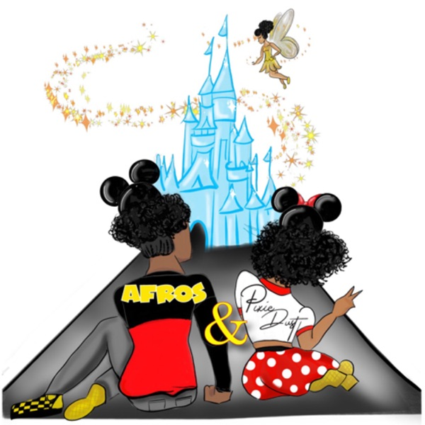Afros and Pixie Dust: A Disblerd Podcast