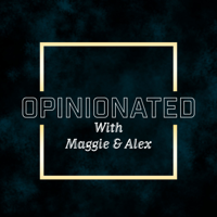 Opinionated With Maggie & Alex podcast