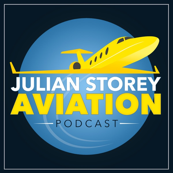 The Julian Storey Aviation Podcast