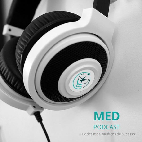 Med PodCast - O PodCast Para Resultados de Impacto da Médicos de Sucesso