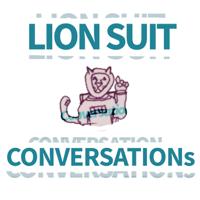 Lion Suit Conversations podcast