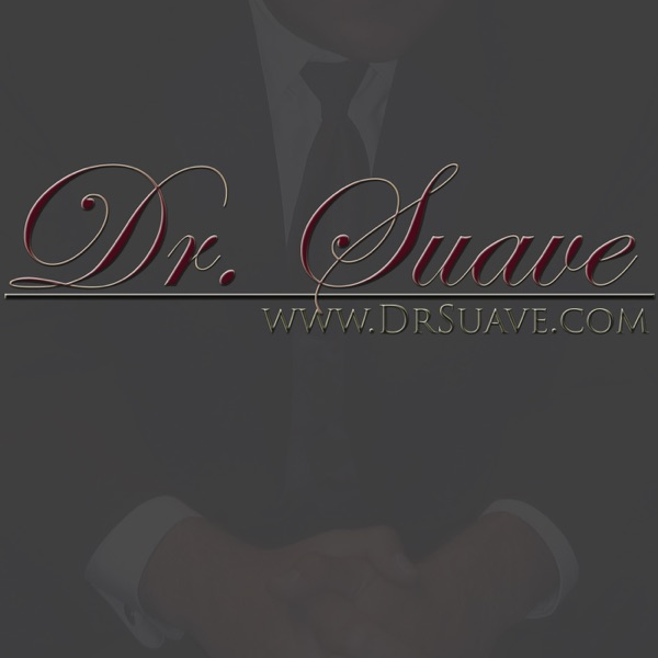 Dr. Suave – Podcast Central