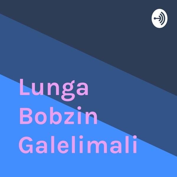 Lunga Bobzin Galelimali