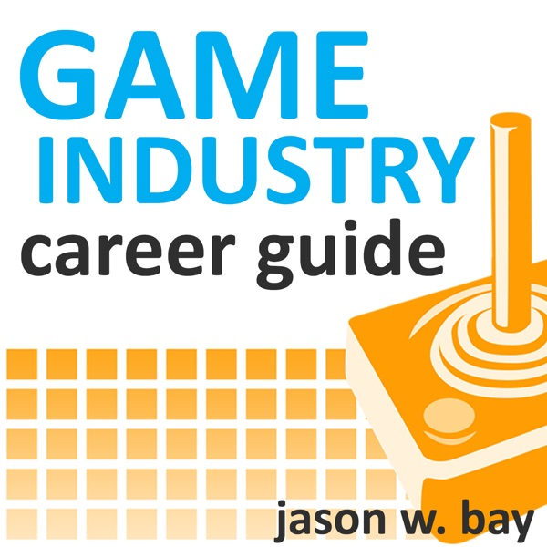 Game Industry Career Guide Podcast – Podcast – Podtail