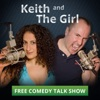 Keith and The Girl comedy talk show artwork