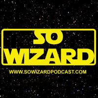 So Wizard Podcast podcast