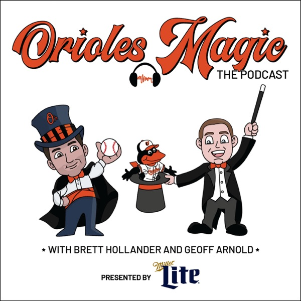 Orioles Magic: The Podcast