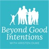 Beyond Good Intentions with Kristen Duke artwork