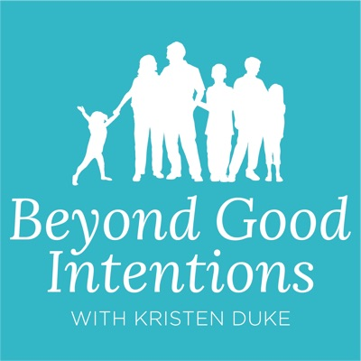 Beyond Good Intentions with Kristen Duke:Kristen Duke