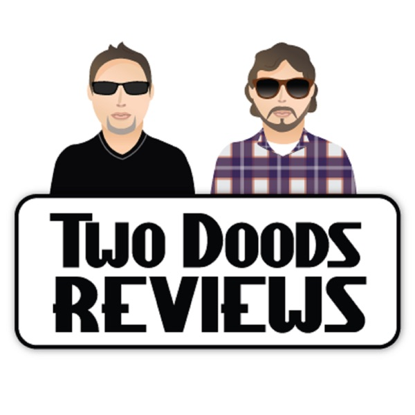 The Two Doods Review's Podcast