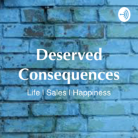 Deserved Consequences podcast