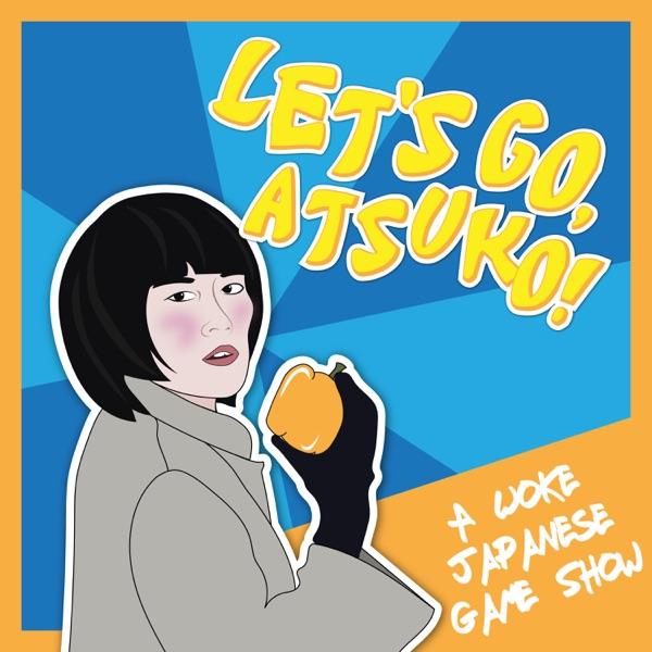Let's Go, Atsuko! A Woke Japanese Game Show