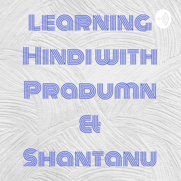 Learning Hindi with Pradumn & Shantanu
