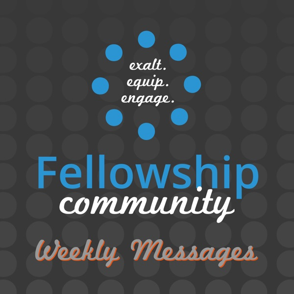 Fellowship Community Church Podcast