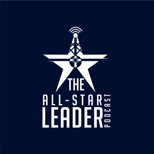 The All-Star Leader Podcast