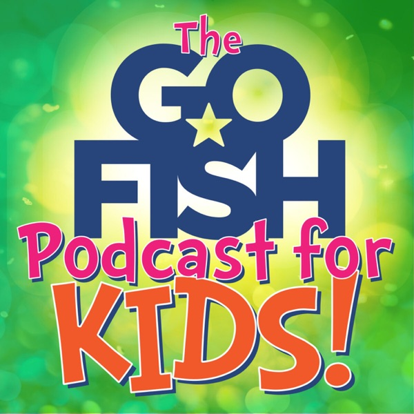 The Go Fish Podcast For Kids!