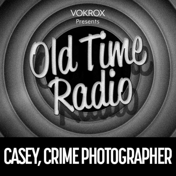 Casey, Crime Photographer   Old Time Radio