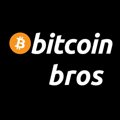 Bitcoin Bros. Podcast:Bitcoin Bros