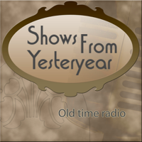Shows From Yesteryear podcast