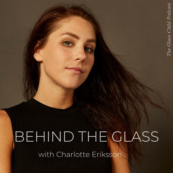 Behind The Glass with Charlotte Eriksson
