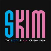 SKIM: The Scott and Kim Show