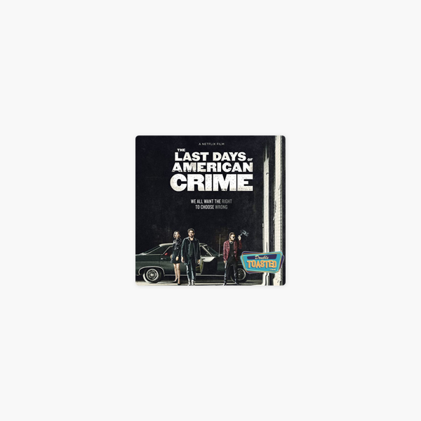 Double Toasted Podcast The Last Days Of American Crime Double Toasted Audio Review On Apple Podcasts
