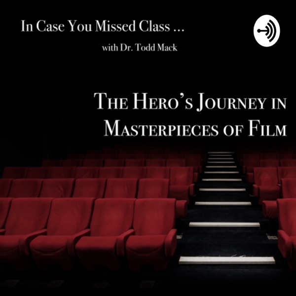 In Case You Missed Class: The Hero's Journey in Masterpieces of Film