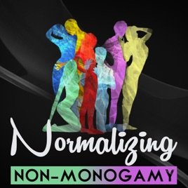 Normalizing Non-Monogamy - Interviews in Polyamory and