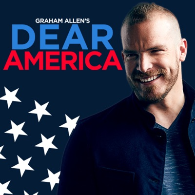 Graham Allen's Dear America Podcast