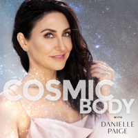 Podcast cover art for Cosmic Body with Danielle Paige