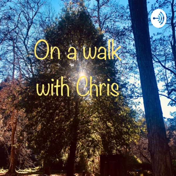 On a walk with Chris