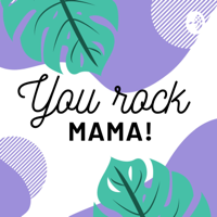 YOU ROCK MAMA! podcast