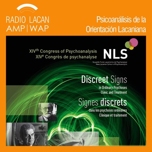 RadioLacan.com | Congreso de la NLS Dublín 2016: Signos discretos en las psicosis ordinarias
