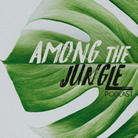Among the Jungle Podcast podcast