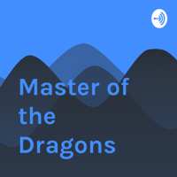 Master of the Dragons podcast