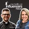 Catholic Influencers Podcast with Fr. Rob Galea artwork