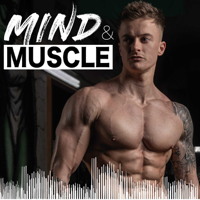 Mind and Muscle podcast