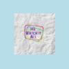 Ms. Watch It All artwork