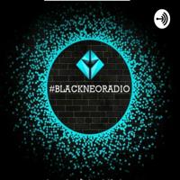 #BLACKNEORADIO🔊📡👂🚫🔌 podcast
