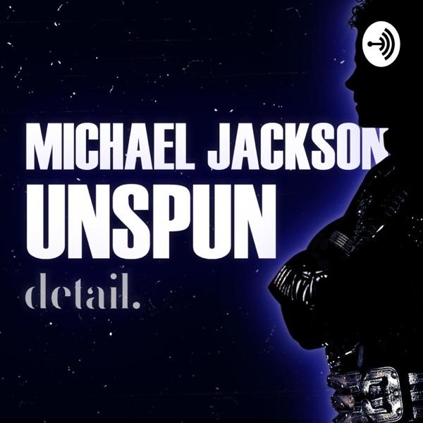 Michael Jackson: Unspun