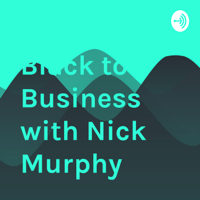 Black to Business with Nick Murphy podcast