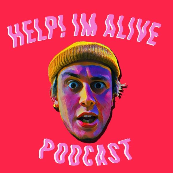 Help! Im Alive Podcast