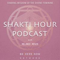 Shakti Hour with Melanie Moser podcast