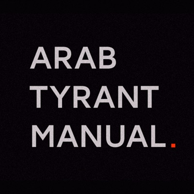 Arab Tyrant Manual Podcast