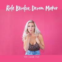 Rule Breaker, Dream Maker Podcast podcast