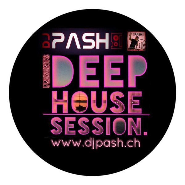 DEEP HOUSE SESSIONS : Mixed by dj PASH