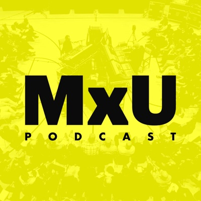 The MxU Podcast:MxU