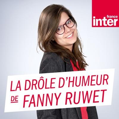 La drôle d'humeur de Fanny Ruwet:France Inter