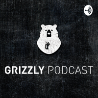 Grizzly Podcast 🔥 podcast